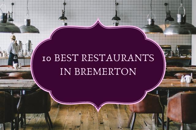 10 BEST RESTAURANTS IN BREMERTON
