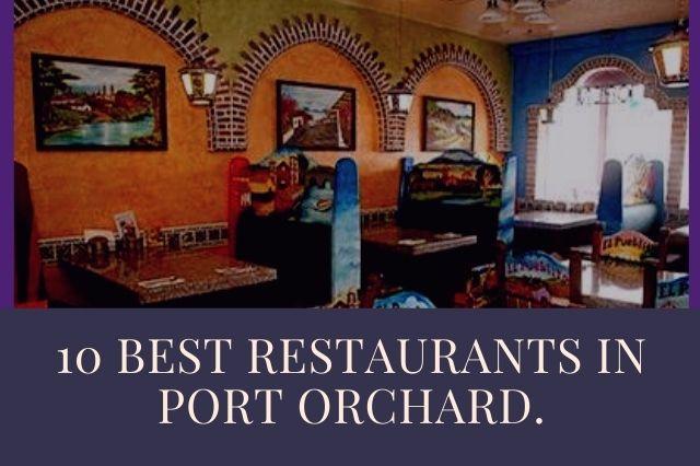 10 BEST RESTAURANTS IN PORT ORCHARD.